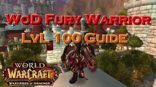 100ЛвЛ Гайд по Фури Вару в Дреноре Патч 6.0.3-WoD 100lvl Fury Warrior Guide-Неудержим