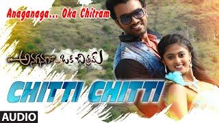Chitti Chitti Full Song || Anaganaga Oka Chitram || Siva, Shinde, Megha Sree - LAHARIMUSIC
