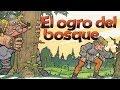 Cuenta Cuentos: El ogro del bosque.