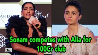 "Sonam competes with Alia |""VDW"" vs ""Raazi"" for 100Cr club - IANSINDIA"