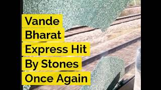 Vande Bharat Express Hit By Stones Once Again - ABPNEWSTV