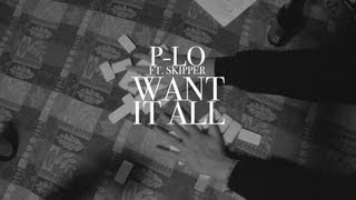 HBK P-Lo ft. HBK Skipper - Want It All (Music Video)
