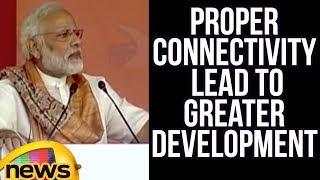 Proper Connectivity Will Lead To Greater Development: PM Modi At Bihar | Mango News - MANGONEWS