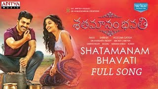 Shatamanam Bhavati Full Song  | Sharwanand, Anupama, Mickey J Meyer - ADITYAMUSIC