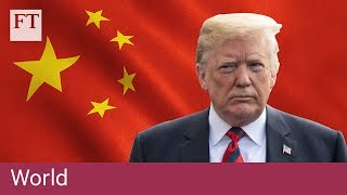 US and China inch closer to a trade war - FINANCIALTIMESVIDEOS