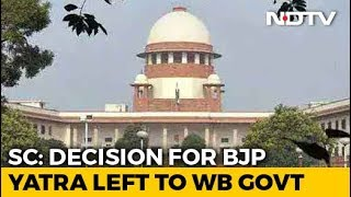 "No BJP 'Rath Yatra' For Now; Top Court Says Bengal's Worry ""Not Unfounded"" - NDTV"