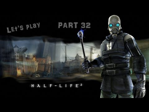 Let's play Half Life 2 - Part 32: Große Verwirrung [German] [HD] [UNCUT]