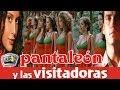 PANTALEON Y LAS VISITADORAS (película drama completa)