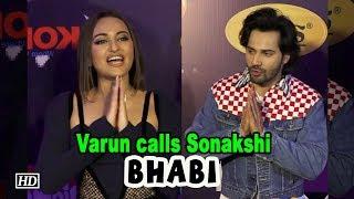Varun calls Sonakshi 'BHABI'| Is Sonakshi dating someone? - IANSINDIA
