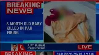 Pakistan army continues to target civilians; 8-month-old baby killed in Pak firing - NEWSXLIVE