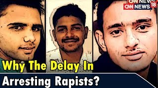 Why The Delay In Arresting Rapists? | Epicentre | CNN News18 - IBNLIVE