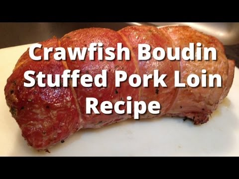 Stuffed Pork Loin Recipe - Crawfish Boudin Stuffed Pork Loin Smoked