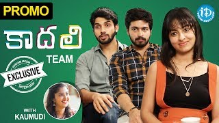Kaadali Movie Team Exclusive Interview PROMO || Talking Movies With iDream - IDREAMMOVIES