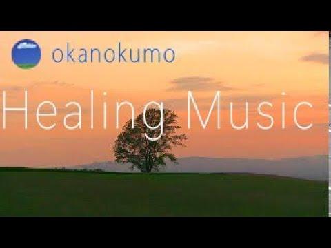 2 Hours long play 〜Relaxing Music〜Calming Music〜癒しの音楽,感動の風景,自然風景