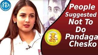 People Suggested Not To Do Pandaga Chesko Movie - Size Zero Actress Sonal Chauhan - IDREAMMOVIES