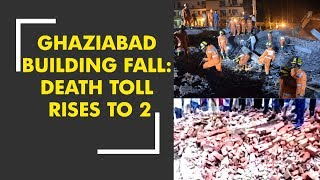 Ghaziabad building collapse: Death toll rises to 2 - ZEENEWS