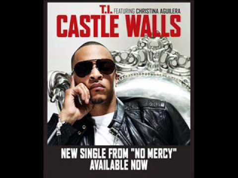 T.I. ft. Christina Aguilera- Castle Walls (Produced by Alex Da Kid) Official Version