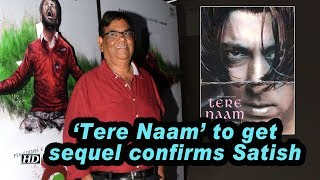 Salman starrer 'Tere Naam' to get sequel confirms Satish Kaushik - IANSLIVE