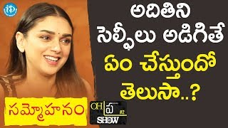 Aditi Rao Hydari About Her Selfie Addiction | #Sammohanam Team Interview | Oh Pra Show - IDREAMMOVIES