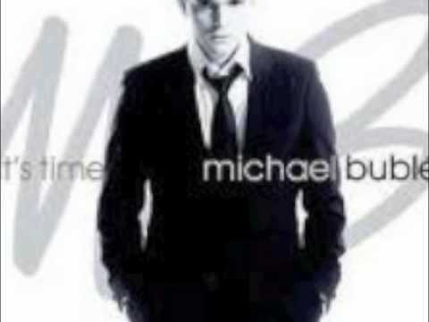 Haven't met you yet - Micheal Buble
