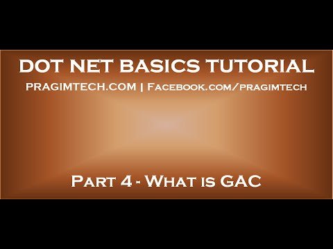 What is GAC  How and when to install an assembly into GAC