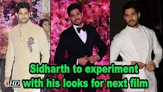 Sidharth to experiment with his looks for next film - BOLLYWOODCOUNTRY