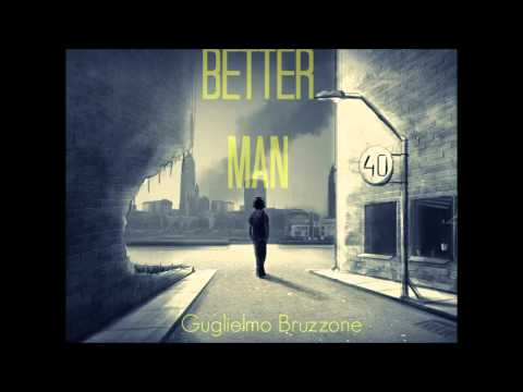 Guglielmo Bruzzone - Better Man