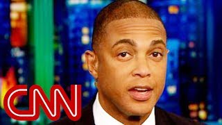 Don Lemon: Trump is pulling out all the stops - CNN