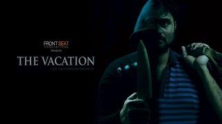 The Vacation | Latest Telugu short film 2016 with English subtitles | Psychological Thriller - YOUTUBE