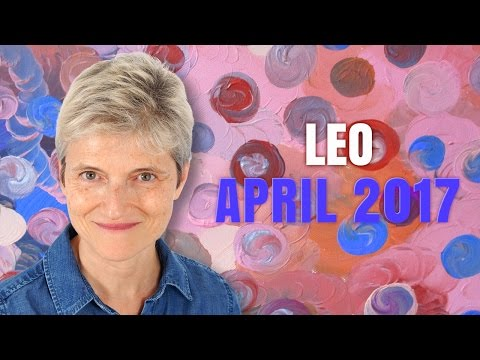 Leo April 2017 Horoscope | Relationships and Money