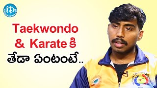 Difference Between Taekwondo & Karate - Martial Artist Sai Deepak | Dil Se With Anjali - IDREAMMOVIES