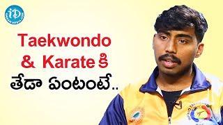 Difference Between Taekwondo & Karate - Martial Artist Sai Deepak   Dil Se With Anjali - IDREAMMOVIES