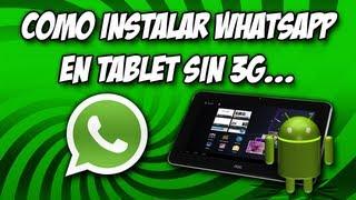 Como Instalar Whatsapp en Tablet sin 3G, FUNCIONA 100%!!!