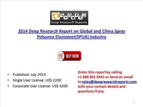 Global & China Spray Polyurea Elastomer(SPUA) Industry 2014 Deep Research Report