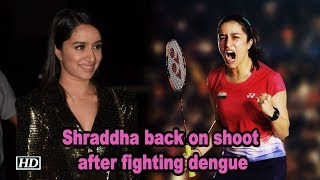Shraddha back on shoot after fighting dengue - IANSLIVE