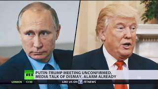 Putin-Trump meeting unconfirmed, media talk of dismay, alarm already - RUSSIATODAY