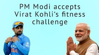 PM Modi accepts Virat Kohli's Fitness Challenge | Anushka | Rajyavardhan Singh Rathore | - ITVNEWSINDIA