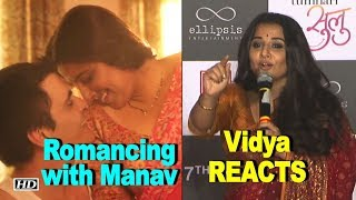 Vidya's REACTION on Romancing with Manav | Tumhari Sulu - IANSINDIA
