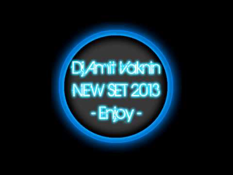 New Trance - Crazy Set : Dj AmiT VakniN : Enjoy!