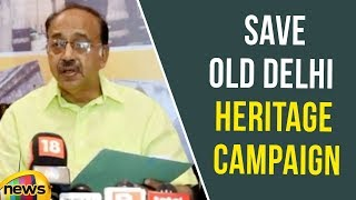 Union Minister Vijay Goel Initiatives Save Old Delhi Heritage Campaign | Mango News - MANGONEWS
