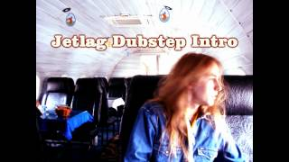 Royalty Free :Jetlag Dubstep Intro