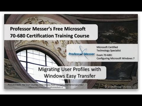 Microsoft 70-680: 1.6 - Migrating User Profiles with Windows Easy Transfer