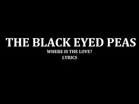 Black Eyed Peas - Where Is The Love? lyrics
