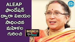 Ramadevi Shares Few Success Stories Of ALEAP Foundation || Business Icons With iDream - IDREAMMOVIES