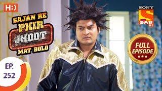 Sajan Re Phir Jhoot Mat Bolo - Ep 252 - Full Episode - 15th May, 2018 - SABTV