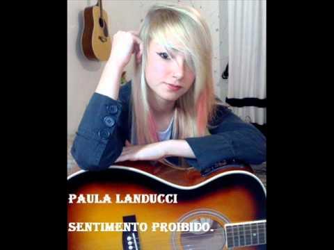 Paula Landucci - Sentimento Proibido