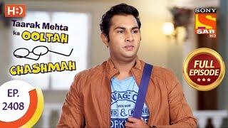 Taarak Mehta Ka Ooltah Chashmah - Ep 2408 - Full Episode - 21st February, 2018 - SABTV