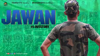 Jawan Lovestory | Telugu Shortfilm | A Tribute to  INDIAN ARMY | TrendyTv Telugu - YOUTUBE