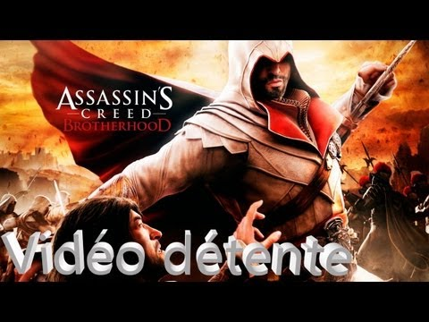 [Vidéo-Détente] Assassin's Creed Brotherhood