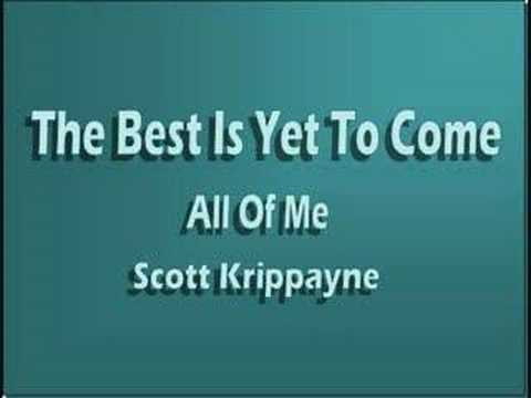 The Best Is Yet To Come by Scott Krippayne